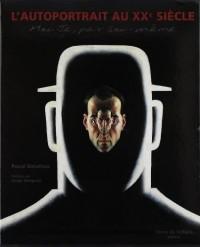 L'autoportrait au XXe siècle : Moi Je, par soi-même