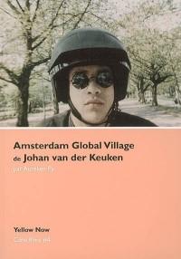Amsterdam Global Village de Johan ven det Keuken : Ecriture, forme et cinéma direct