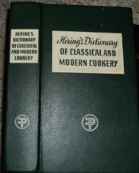 Hering's dictionary of classical and modern cookery and practical reference manual for the hotel, restaurant and catering trade: Brief recipes, professional ... drinks, menu knowledge and table servic