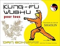 Kung-fu Wushu pour tous - Volume 1