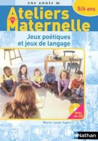Jeux poétiques et jeux de langage ateliers maternelle 5/6 ans + CD