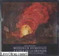 Monsieur Dumoulin a l'isle de Grenade