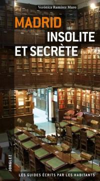 Madrid Insolite et Secrete 2010