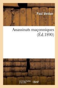 Assassinats Maconniques  ed 1890
