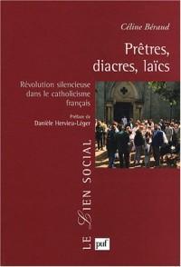 Prêtres, diacres, laïcs. Révolution silencieuse dans le catholicisme français