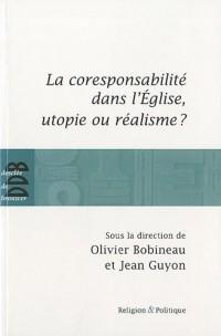 La corresponsabilité dans l'Eglise, utopie ou réalisme ?