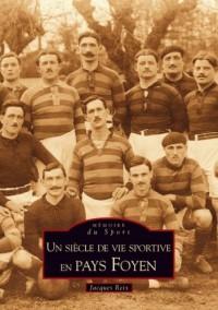 Un Siecle de Vie Sportive en Pays Foyen