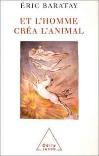 Et l'homme créa l'animal : Histoire d'une condition