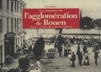 Les communes de l'agglomération de Rouen : Tome 1, D'Amfreville-la-Mivoie à Malaunay