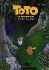 Toto l Ornithorynque et l Arbre Magique.