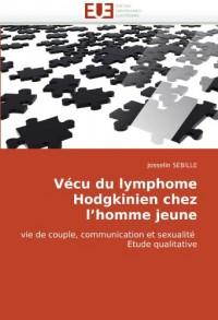 Vécu du lymphome Hodgkinien chez l'homme jeune: vie de couple, communication et sexualité  Etude qualitative
