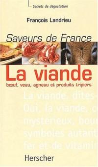 La viande : boeuf, veau, agneau et produits tripiers. Saveurs de France