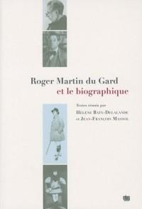 Roger Martin du Gard et le biographique