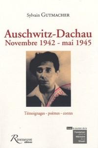 Auschwitz-Dachau : Novembre 1942-mai 1945, Témoignages-poèmes-contes