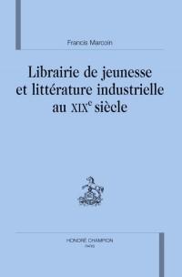 Littérature de jeunesse et littérature industrielle au XIXe siècle