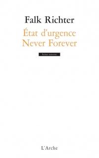 Never forever/Etat d'urgence