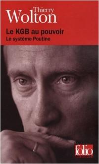 Le KGB au pouvoir: Le système Poutine