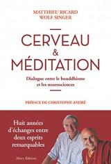 Cerveau & méditation. Dialogue entre le bouddhisme et les neurosciences