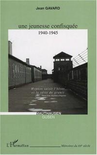Une jeunesse confisquée : 1940-1945