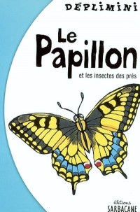 Le Papillon et les Insectes des prés
