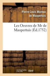 Les Oeuvres de Mr de Maupertuis  ed 1752