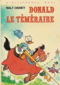 Donald le téméraire : Collection : Bibliothèque rose cartonnée & illustrée