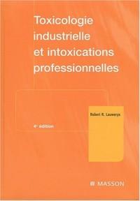 Toxicologie industrielle et intoxications professionnelles. : 4ème édition