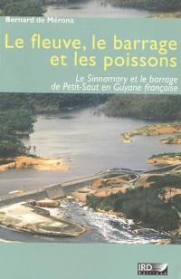 Le fleuve, le barrage et les poissons : Le Sinnamary et le barrage de Petit-Saut en Guyane française