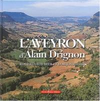 L'Aveyron d'Alain Drignon : Rouergue, d'hier et d'aujourd'hui