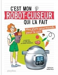 C'est mon robot cuiseur qui l'a fait ! Plats du soir