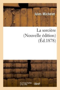 La Sorcière  Nouvelle Edition  ed 1878