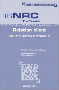 Relation client BTS NRC, 1ère et 2ème années - Guide pédagogique
