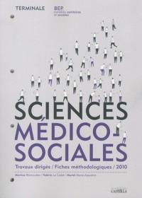 Sciences médico-sociales Terminale BEP CSS : Travaux dirigés, fiches méthodologiques