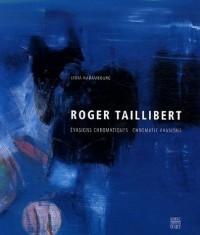 Roger Taillibert : Evasions chromatiques