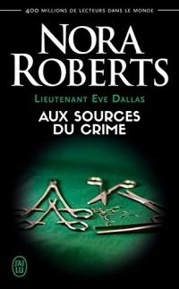 Lieutenant Eve Dallas (Tome 21) - Aux sources du crime  width=
