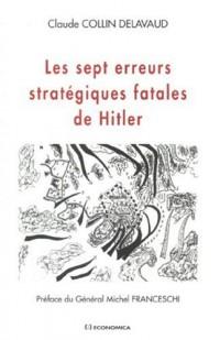 Les sept erreurs stratégiques fatales de Hitler