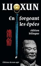 En forgeant les épées: édition bilingue