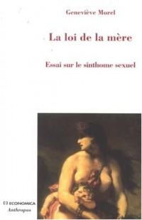 La loi de la mère : Essai sur le sinthome sexuel