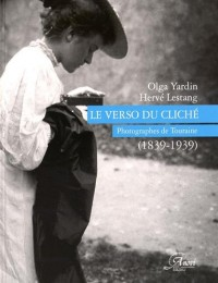 Le verso du cliché : Photographes de Touraine (1839-1939)