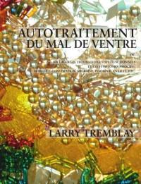 Autotraitement du mal de ventre (French Edition)