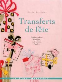 TRANSFERTS DE FETE