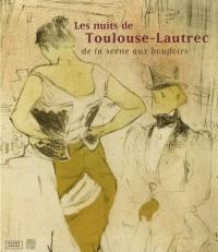 Les nuits de Toulouse-Lautrec : De la scène au boudoirs