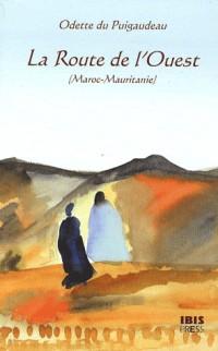 La Route de l'Ouest : (Maroc-Mauritanie)