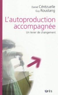 Autoproduction accompagnée, un levier de changement