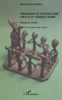 Tradition et littérature orale en Afrique noire : Parole et réalité
