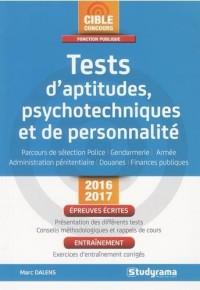 Tests d'aptitudes, psychotechniques et de personnalité : Parcours de sélection police, gendarmerie, administration pénitentiaire, douanes, finances publiques