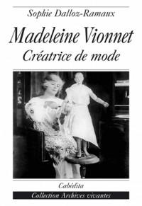 Madeleine Vionnet : Créatrice de mode