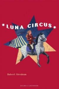 Luna Circus : Coffret 3 volumes