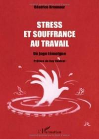 Stress et souffrance au travail : Un juge témoigne