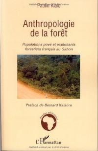 Anthropologie de la forêt : Populations pové et exploitants forestiers français au Gabon